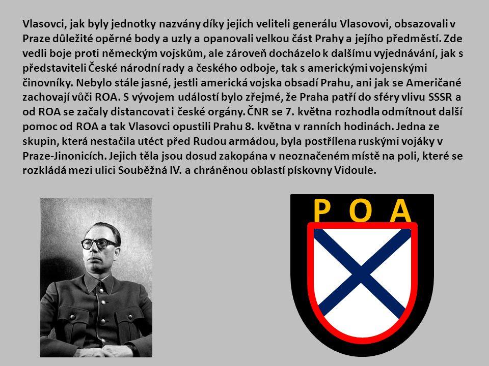 Vlasovci, jak byly jednotky nazvány díky jejich veliteli generálu Vlasovovi, obsazovali v Praze důležité opěrné body a uzly a opanovali velkou část Prahy a jejího předměstí. Zde vedli boje proti německým vojskům, ale zároveň docházelo k dalšímu vyjednávání, jak s představiteli České národní rady a českého odboje, tak s americkými vojenskými činovníky. Nebylo stále jasné, jestli americká vojska obsadí Prahu, ani jak se Američané zachovají vůči ROA. S vývojem událostí bylo zřejmé, že Praha patří do sféry vlivu SSSR a od ROA se začaly distancovat i české orgány. ČNR se 7. května rozhodla odmítnout další pomoc od ROA a tak Vlasovci opustili Prahu 8. května v ranních hodinách. Jedna ze skupin, která nestačila utéct před Rudou armádou, byla postřílena ruskými vojáky v Praze-Jinonicích. Jejich těla jsou dosud zakopána v neoznačeném místě na poli, které se rozkládá mezi ulici Souběžná IV. a chráněnou oblastí pískovny Vidoule.