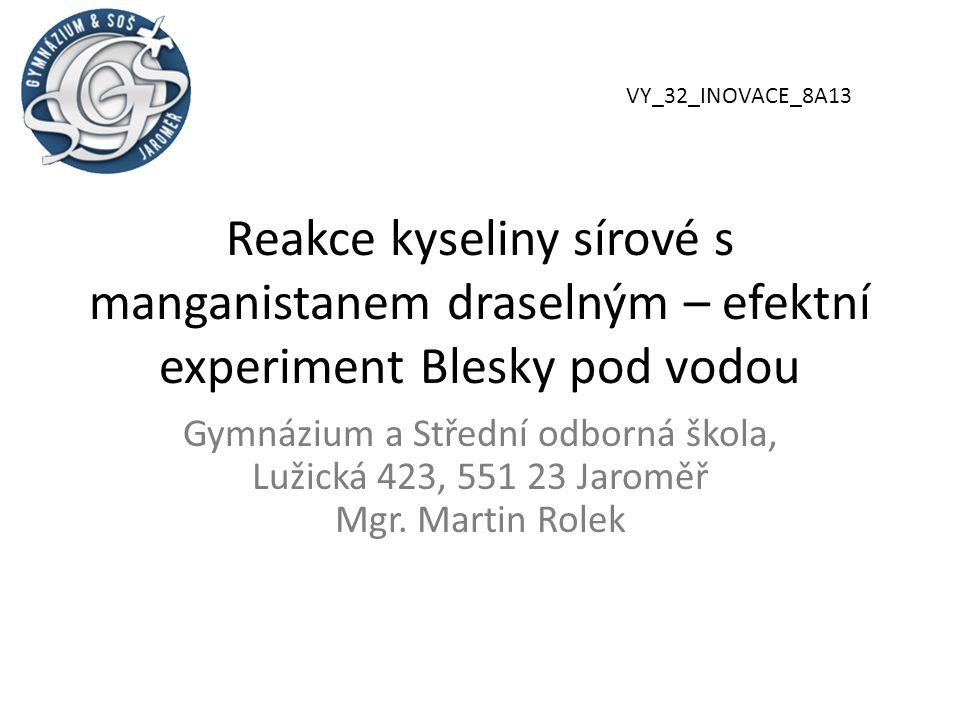 VY_32_INOVACE_8A13 Reakce kyseliny sírové s manganistanem draselným – efektní experiment Blesky pod vodou.