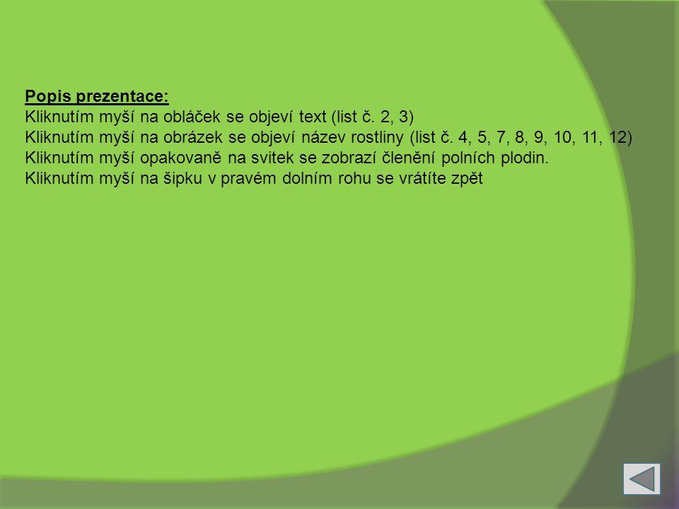 Popis prezentace: Kliknutím myší na obláček se objeví text (list č. 2, 3)