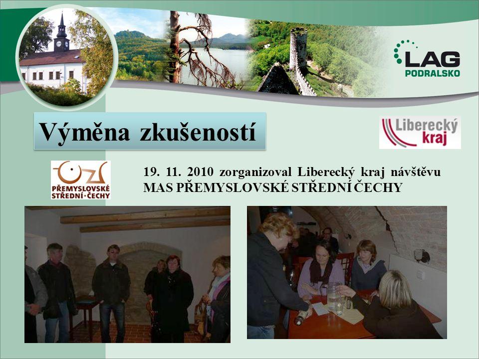 Výměna zkušeností 19. 11. 2010 zorganizoval Liberecký kraj návštěvu MAS Přemyslovské Střední Čechy