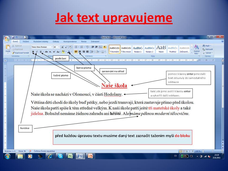 Jak text upravujeme