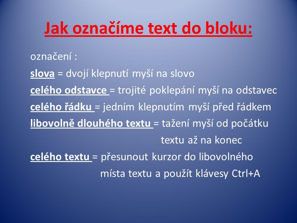 Jak označíme text do bloku: