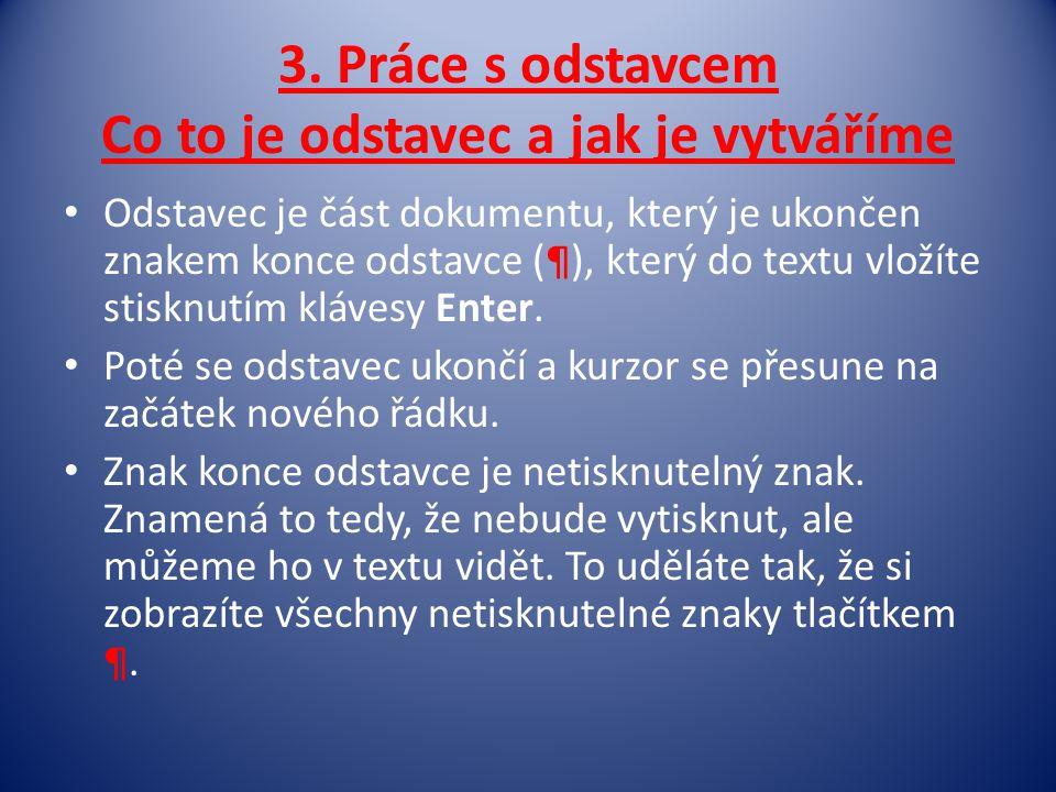 3. Práce s odstavcem Co to je odstavec a jak je vytváříme