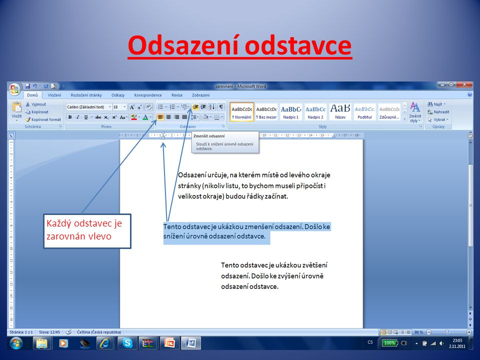 Odsazení odstavce Každý odstavec je zarovnán vlevo