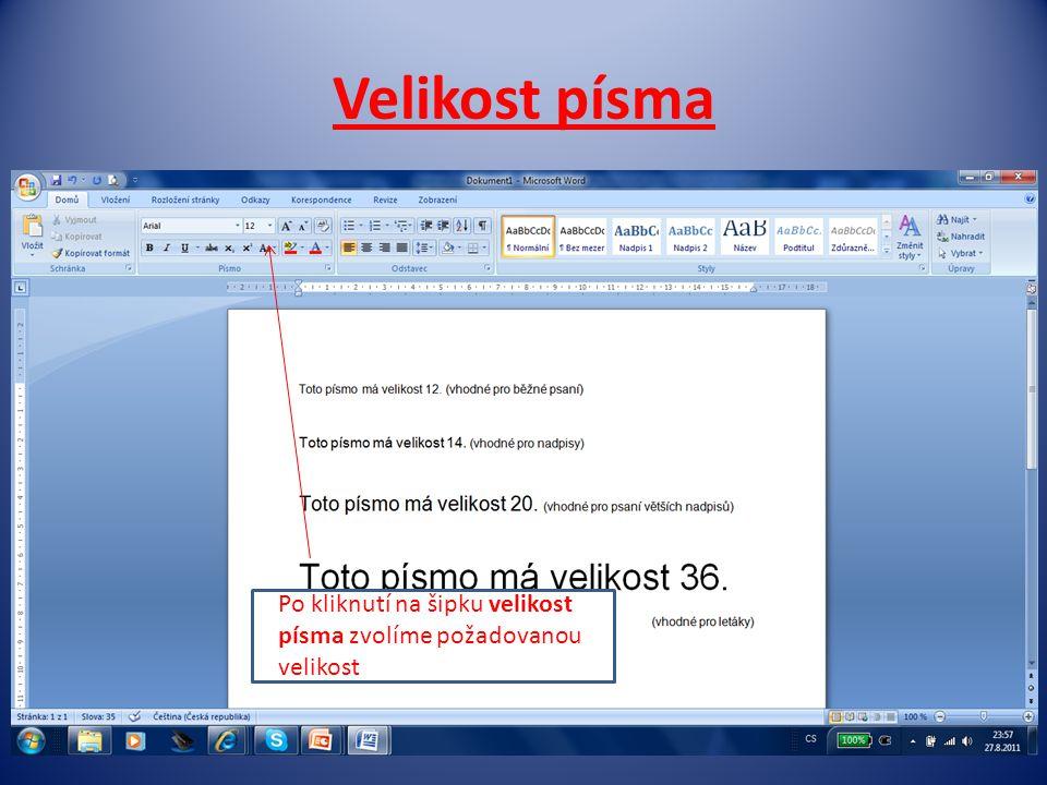 Velikost písma Po kliknutí na šipku velikost písma zvolíme požadovanou velikost