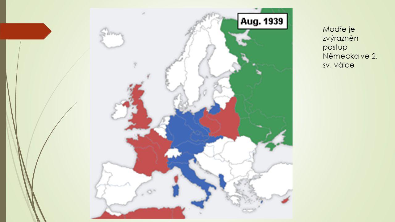 Modře je zvýrazněn postup Německa ve 2. sv. válce