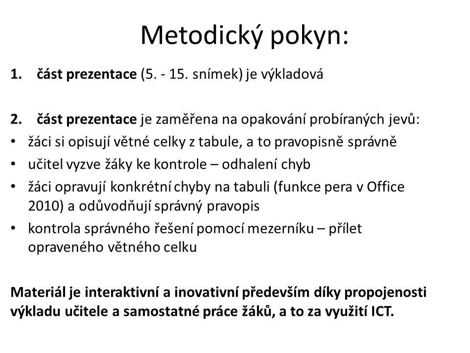 Metodický pokyn: část prezentace (5. - 15. snímek) je výkladová