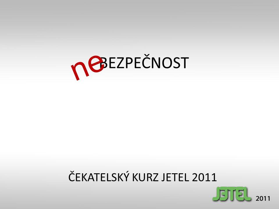 BEZPEČNOST ne ČEKATELSKÝ KURZ JETEL 2011