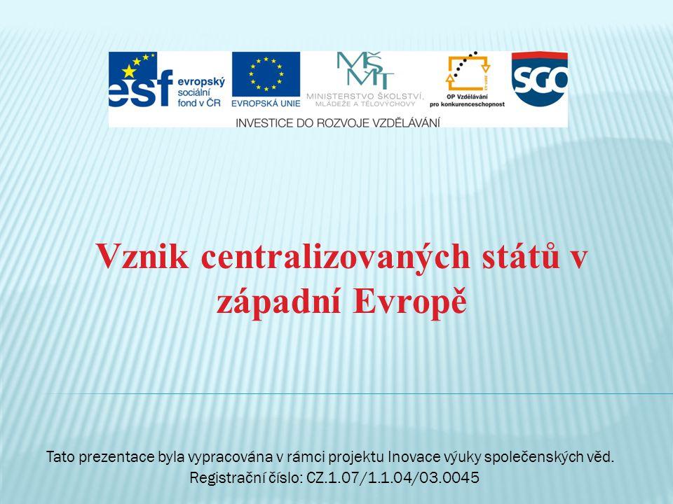 Vznik centralizovaných států v západní Evropě