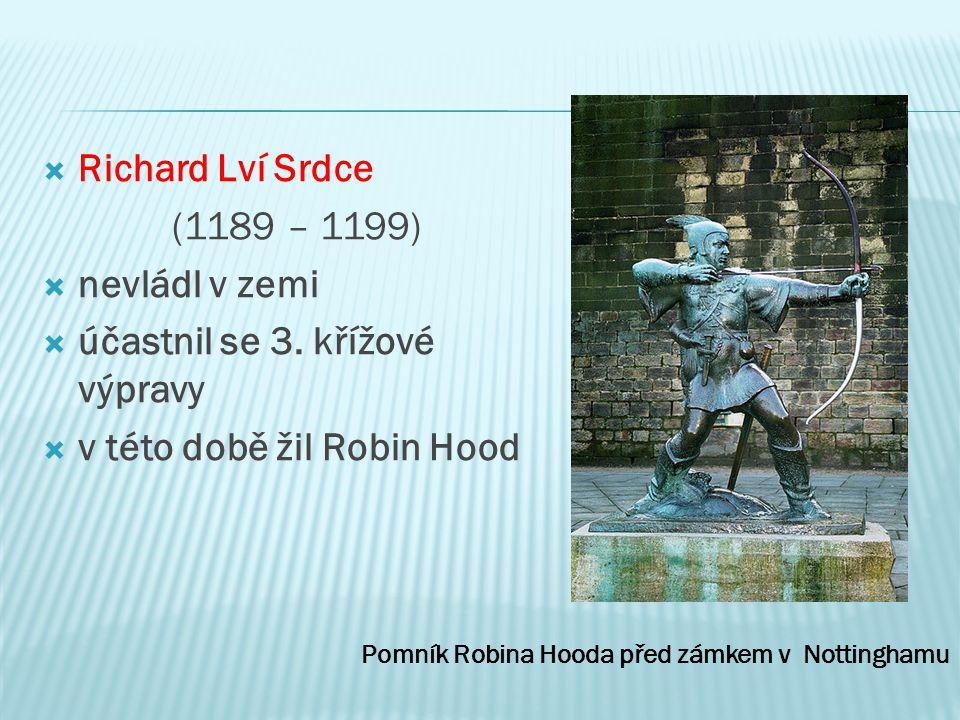účastnil se 3. křížové výpravy v této době žil Robin Hood