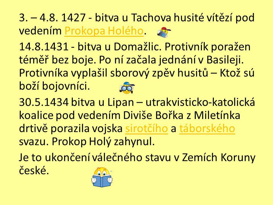 3. – 4.8. 1427 - bitva u Tachova husité vítězí pod vedením Prokopa Holého.
