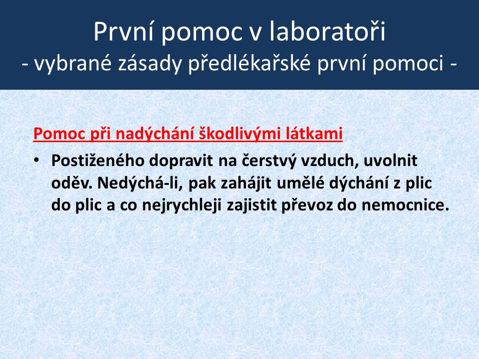 První pomoc v laboratoři - vybrané zásady předlékařské první pomoci -