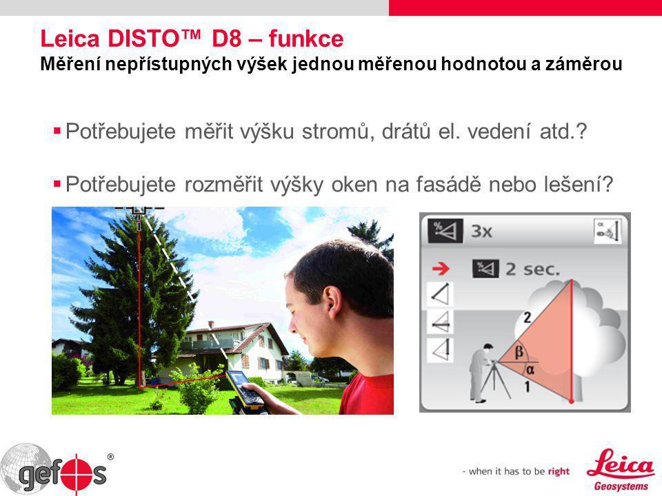 Leica DISTO™ D8 – funkce Měření nepřístupných výšek jednou měřenou hodnotou a záměrou