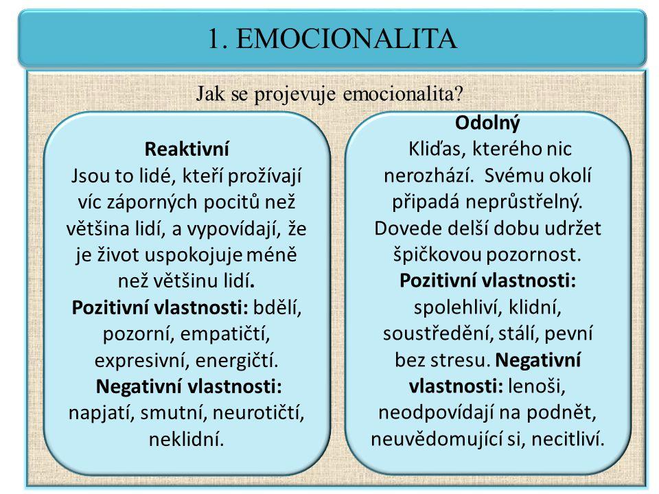 Negativní vlastnosti: napjatí, smutní, neurotičtí, neklidní.