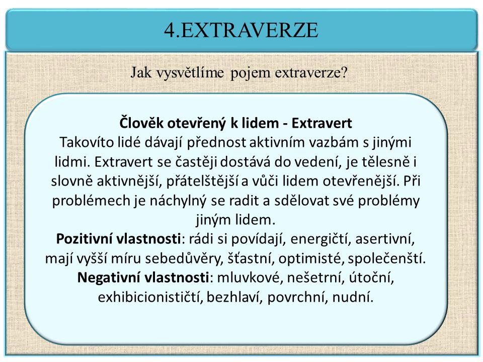 4.EXTRAVERZE Jak vysvětlíme pojem extraverze