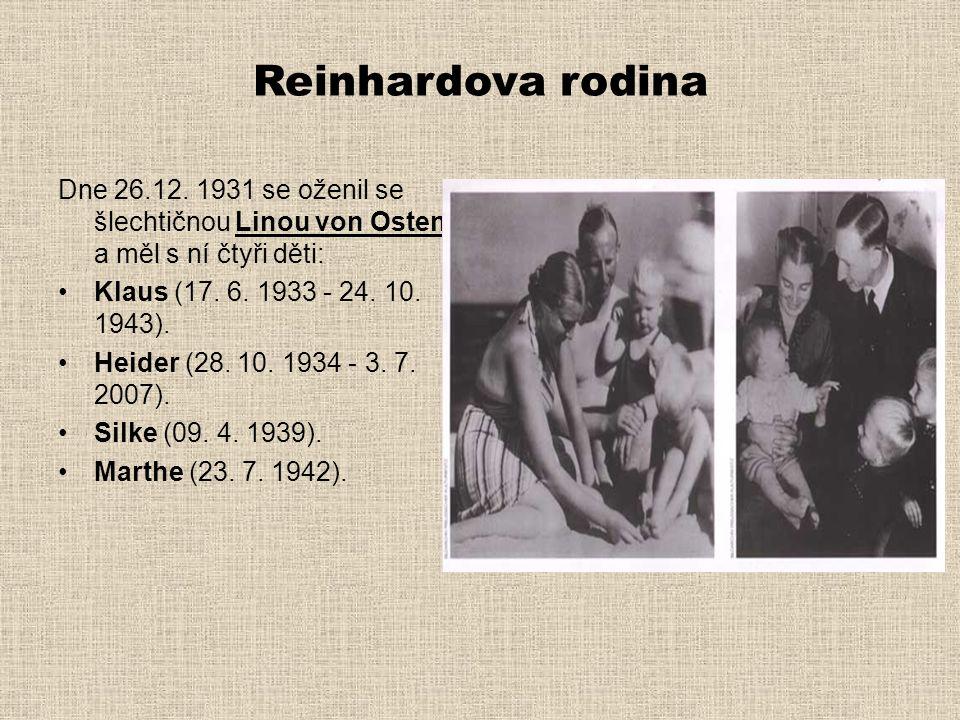 Reinhardova rodina Dne 26.12. 1931 se oženil se šlechtičnou Linou von Osten a měl s ní čtyři děti: Klaus (17. 6. 1933 - 24. 10. 1943).
