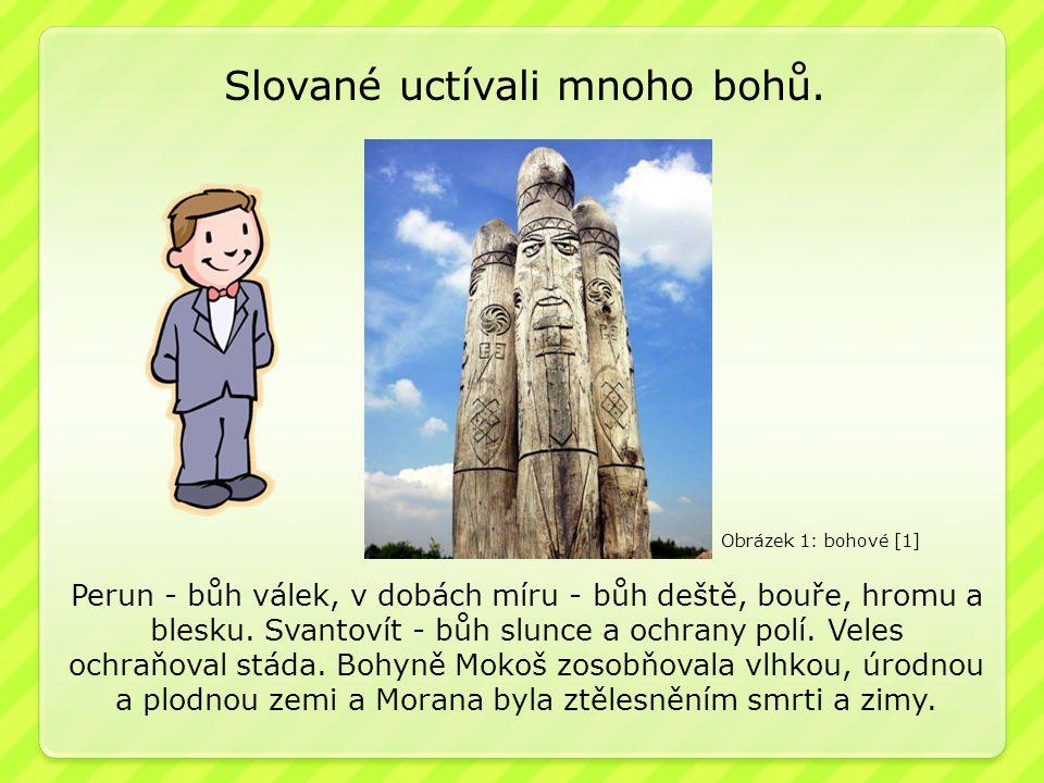 Slované uctívali mnoho bohů.