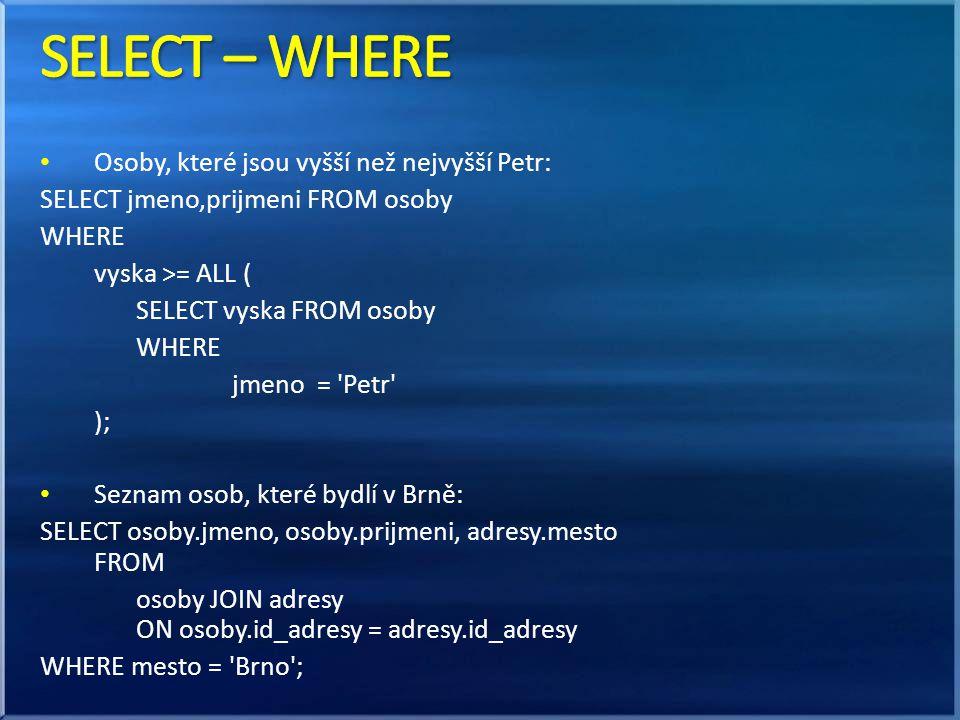 SELECT – WHERE Osoby, které jsou vyšší než nejvyšší Petr: