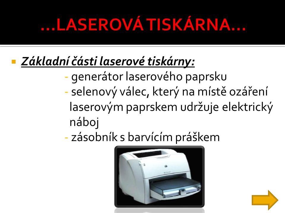 ...LASEROVÁ TISKÁRNA... Základní části laserové tiskárny: