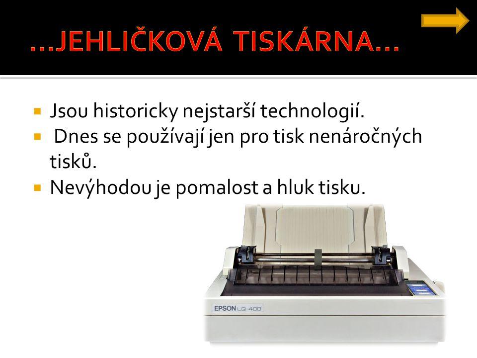 ...JEHLIČKOVÁ TISKÁRNA... Jsou historicky nejstarší technologií.