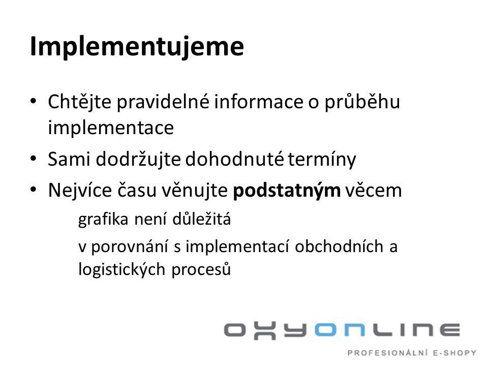 Implementujeme Chtějte pravidelné informace o průběhu implementace