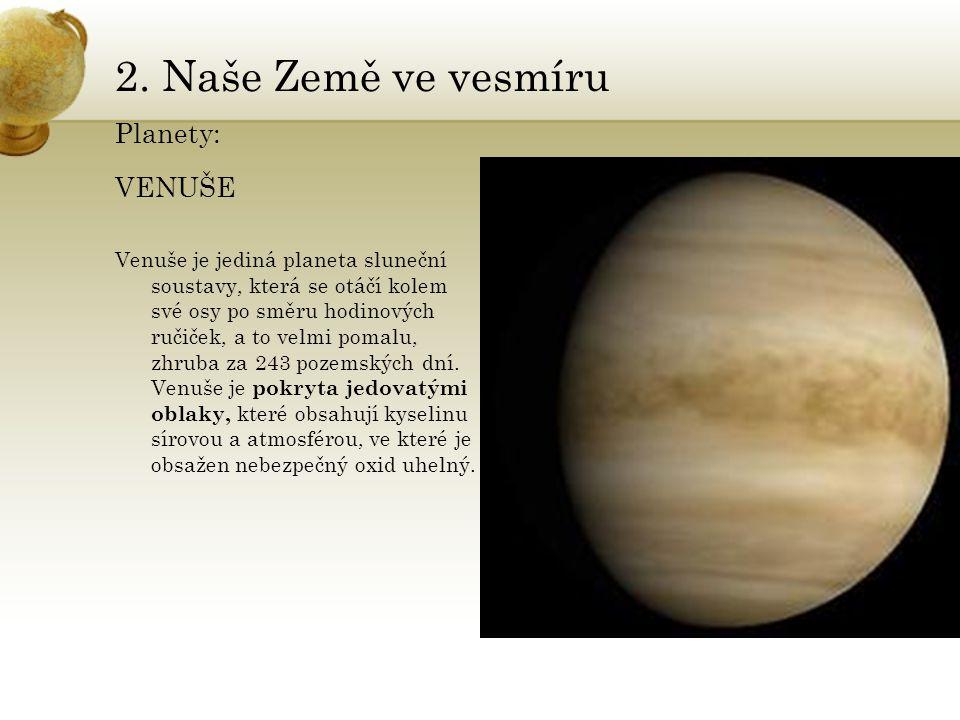 2. Naše Země ve vesmíru Planety: VENUŠE