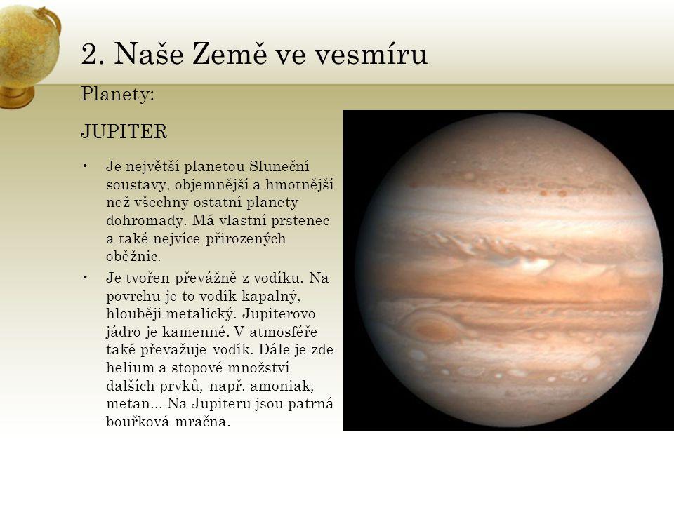 2. Naše Země ve vesmíru Planety: JUPITER