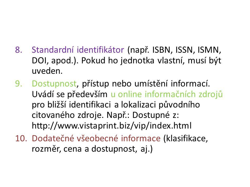 Standardní identifikátor (např. ISBN, ISSN, ISMN, DOI, apod. )