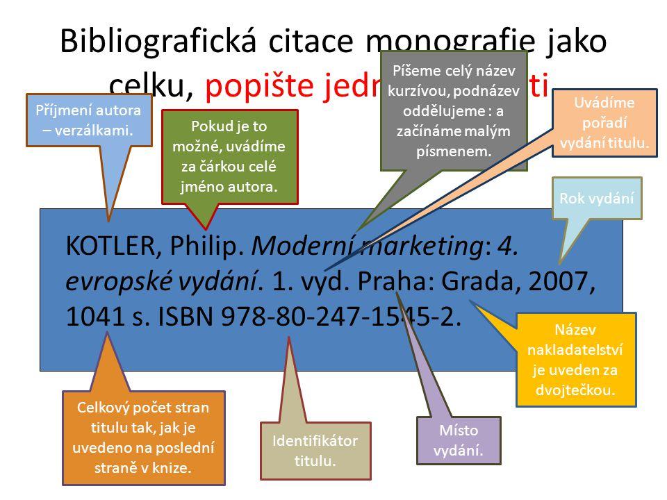 Bibliografická citace monografie jako celku, popište jednotlivé části.