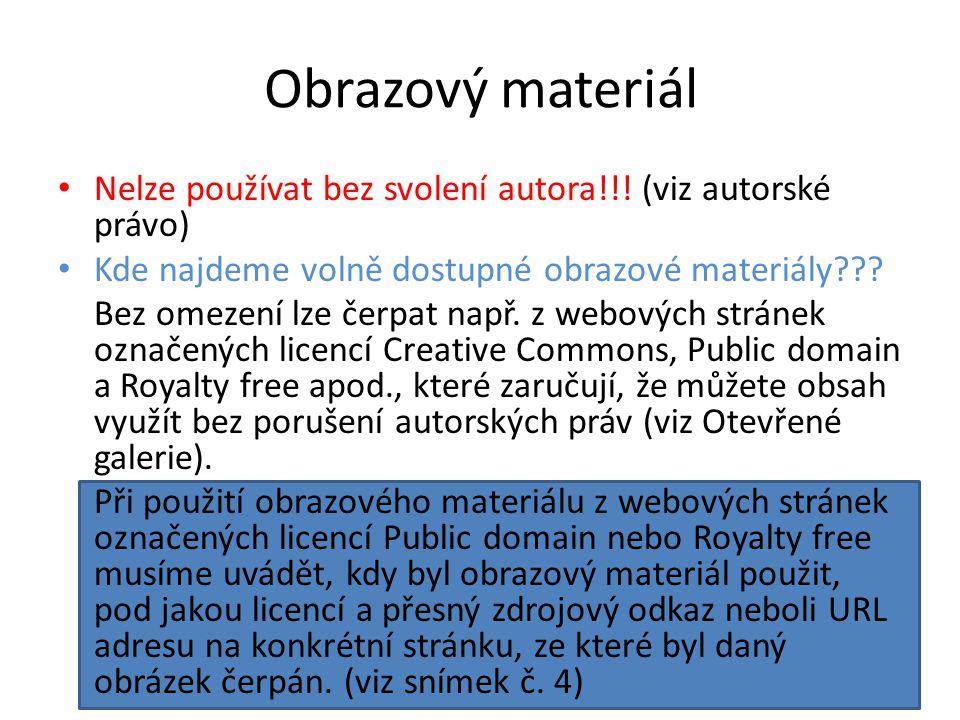 Obrazový materiál Nelze používat bez svolení autora!!! (viz autorské právo) Kde najdeme volně dostupné obrazové materiály