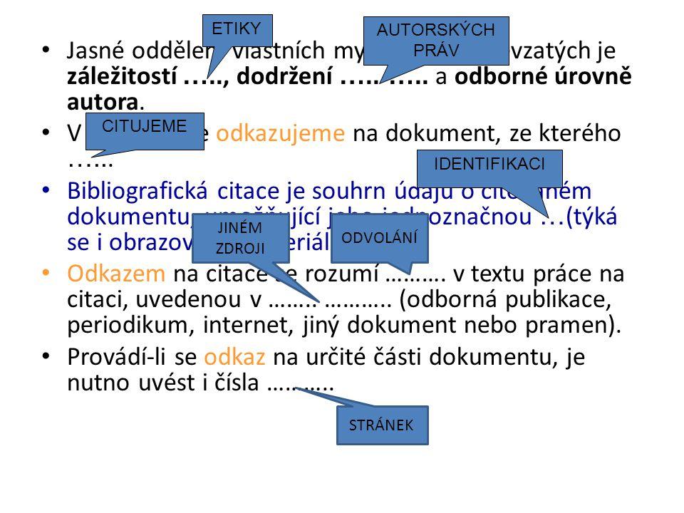 V textu práce odkazujeme na dokument, ze kterého …...