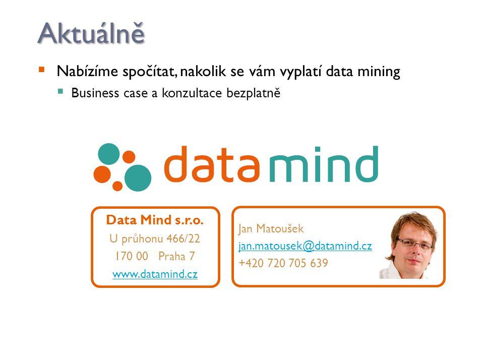 Aktuálně Nabízíme spočítat, nakolik se vám vyplatí data mining