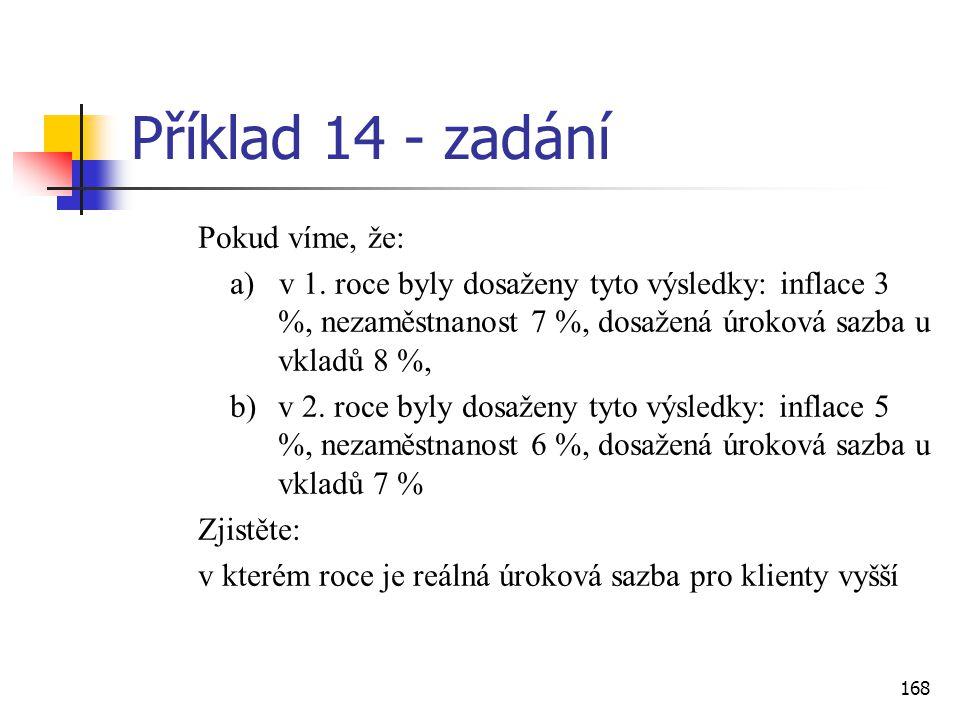 Příklad 14 - zadání Pokud víme, že: