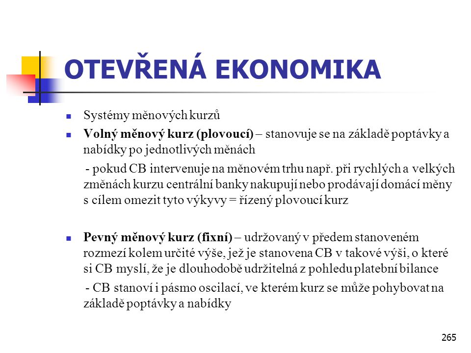 OTEVŘENÁ EKONOMIKA Systémy měnových kurzů
