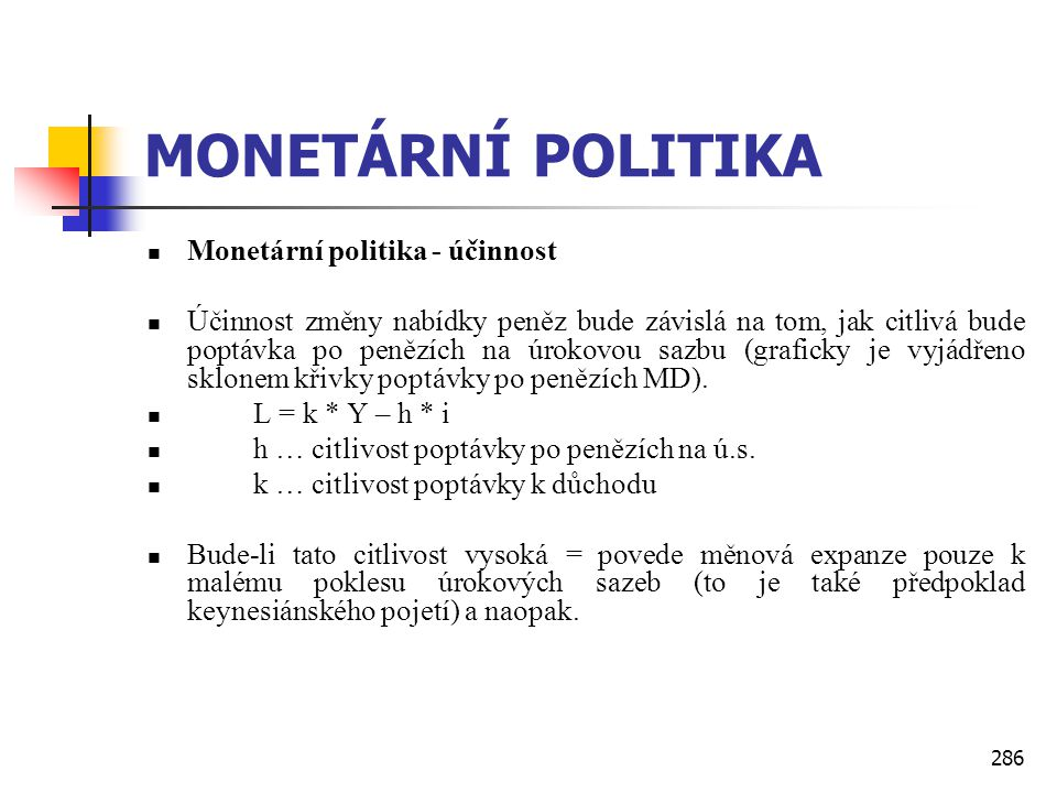 MONETÁRNÍ POLITIKA Monetární politika - účinnost