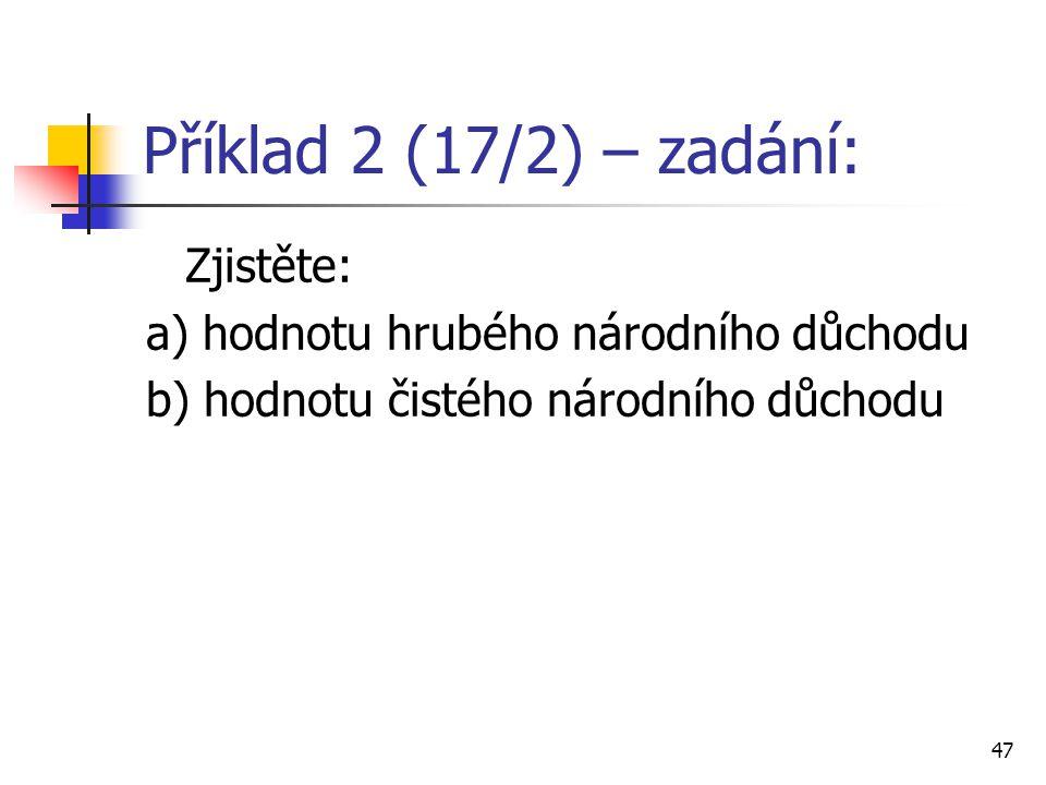 Příklad 2 (17/2) – zadání: Zjistěte: