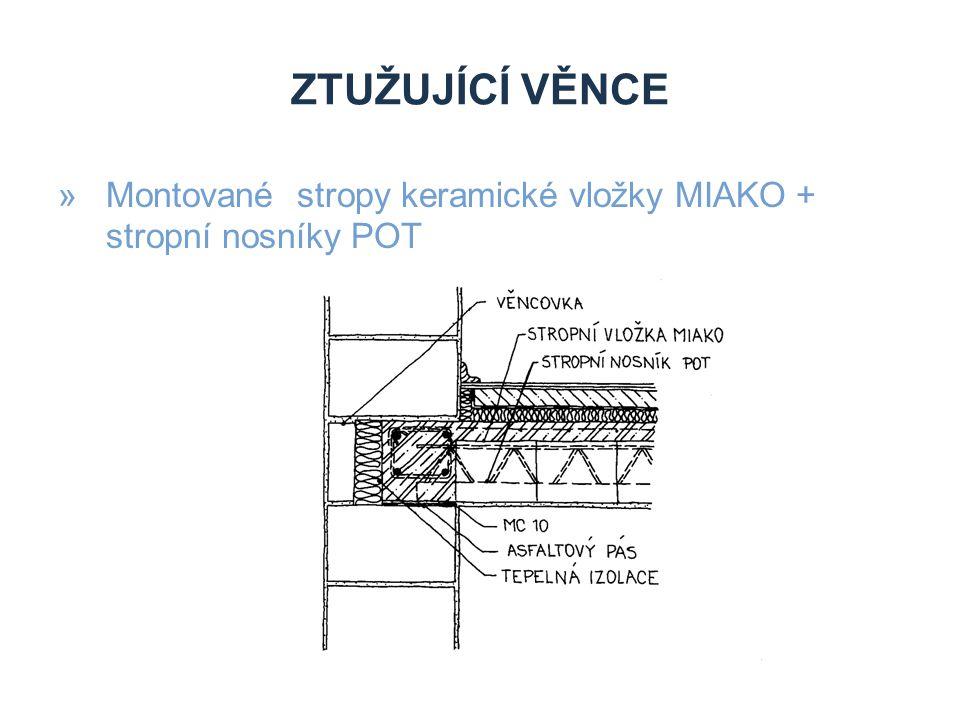 Ztužující věnce Montované stropy keramické vložky MIAKO + stropní nosníky POT