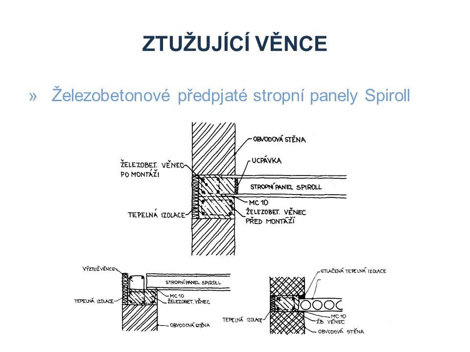 Ztužující věnce Železobetonové předpjaté stropní panely Spiroll