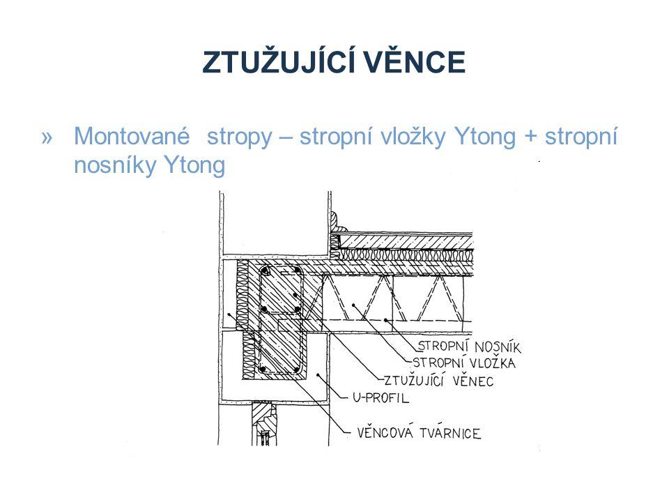 Ztužující věnce Montované stropy – stropní vložky Ytong + stropní nosníky Ytong