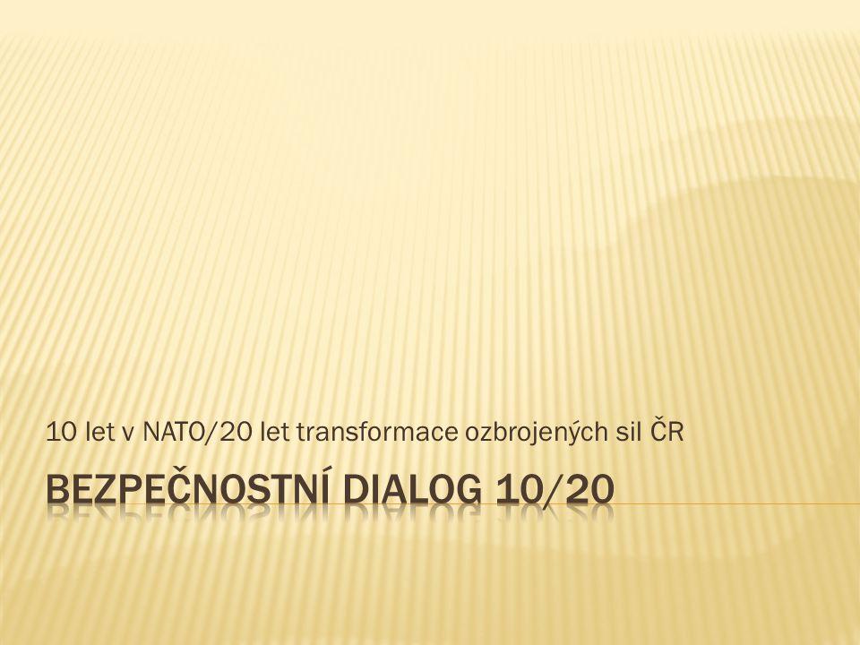 10 let v NATO/20 let transformace ozbrojených sil ČR