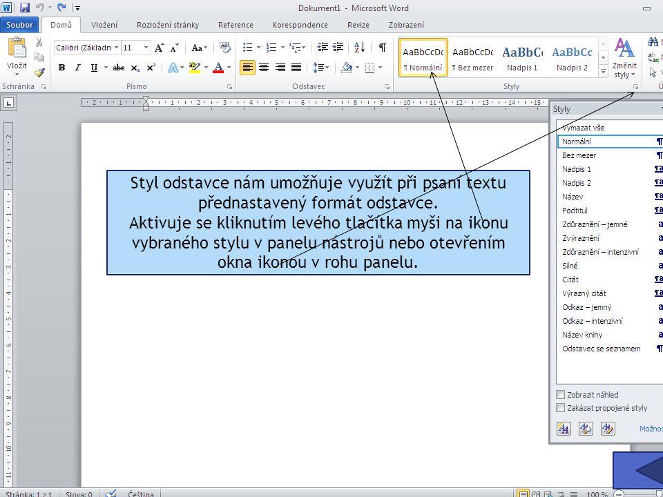 Styl odstavce nám umožňuje využít při psaní textu přednastavený formát odstavce.