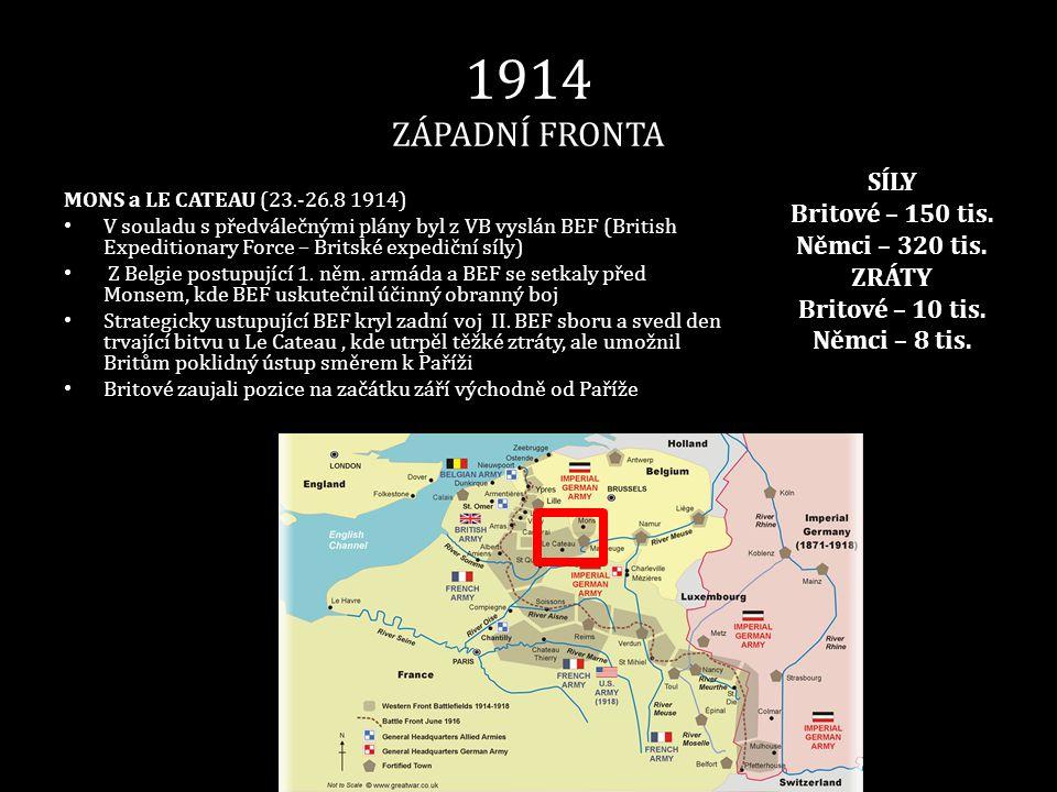 1914 ZÁPADNÍ FRONTA SÍLY Britové – 150 tis. Němci – 320 tis. ZRÁTY