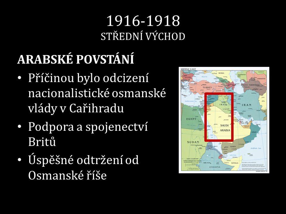 1916-1918 STŘEDNÍ VÝCHOD ARABSKÉ POVSTÁNÍ
