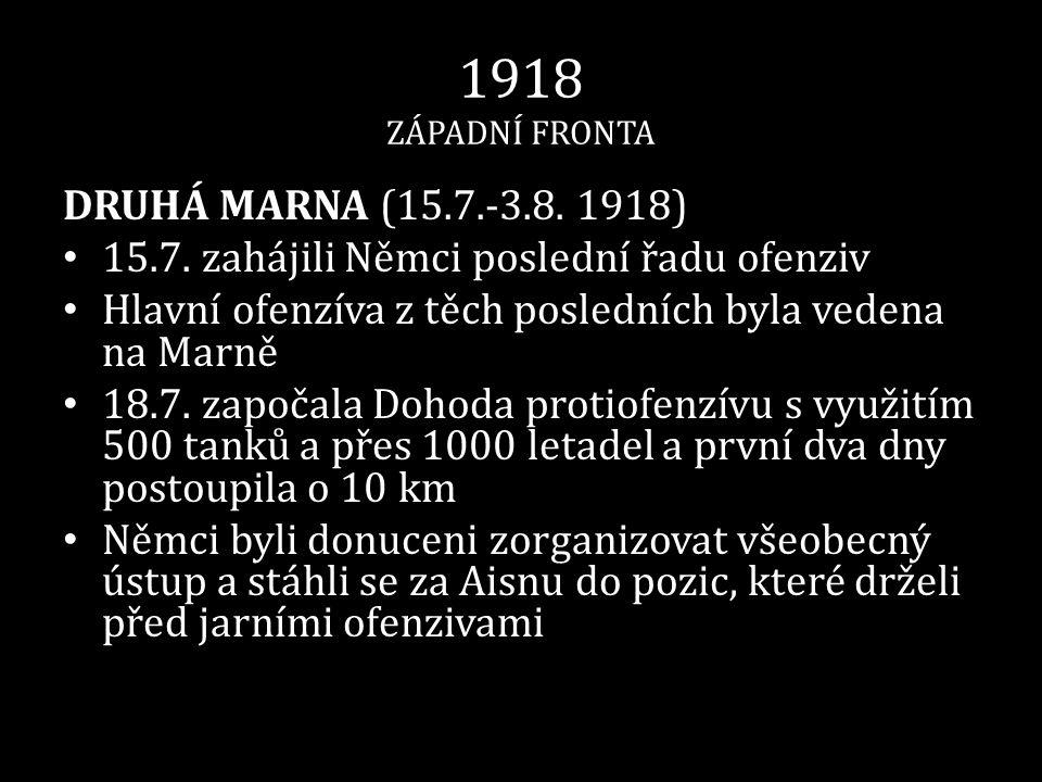 1918 ZÁPADNÍ FRONTA DRUHÁ MARNA (15.7.-3.8. 1918)