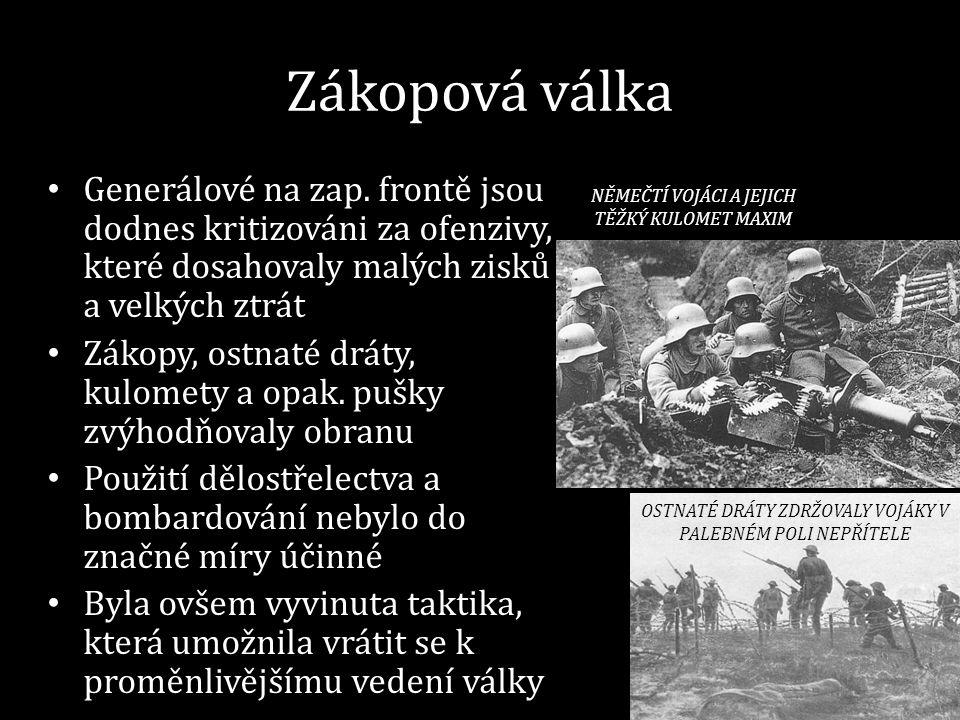 Zákopová válka Generálové na zap. frontě jsou dodnes kritizováni za ofenzivy, které dosahovaly malých zisků a velkých ztrát.