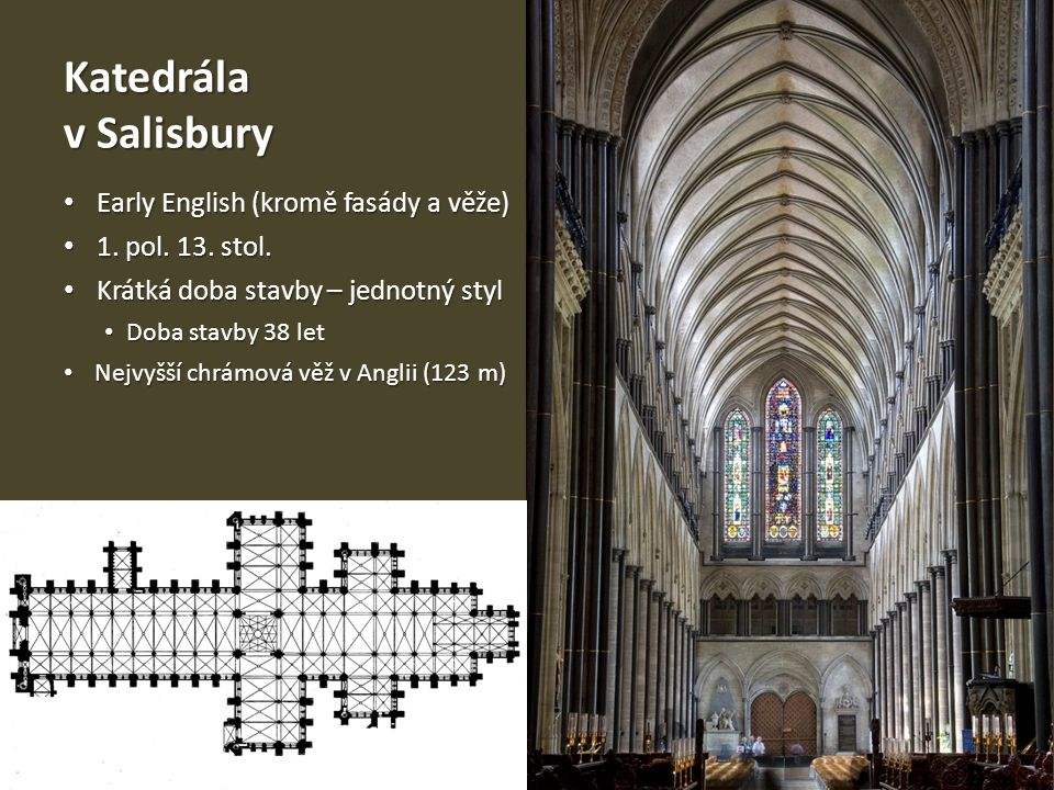 Katedrála v Salisbury Early English (kromě fasády a věže)