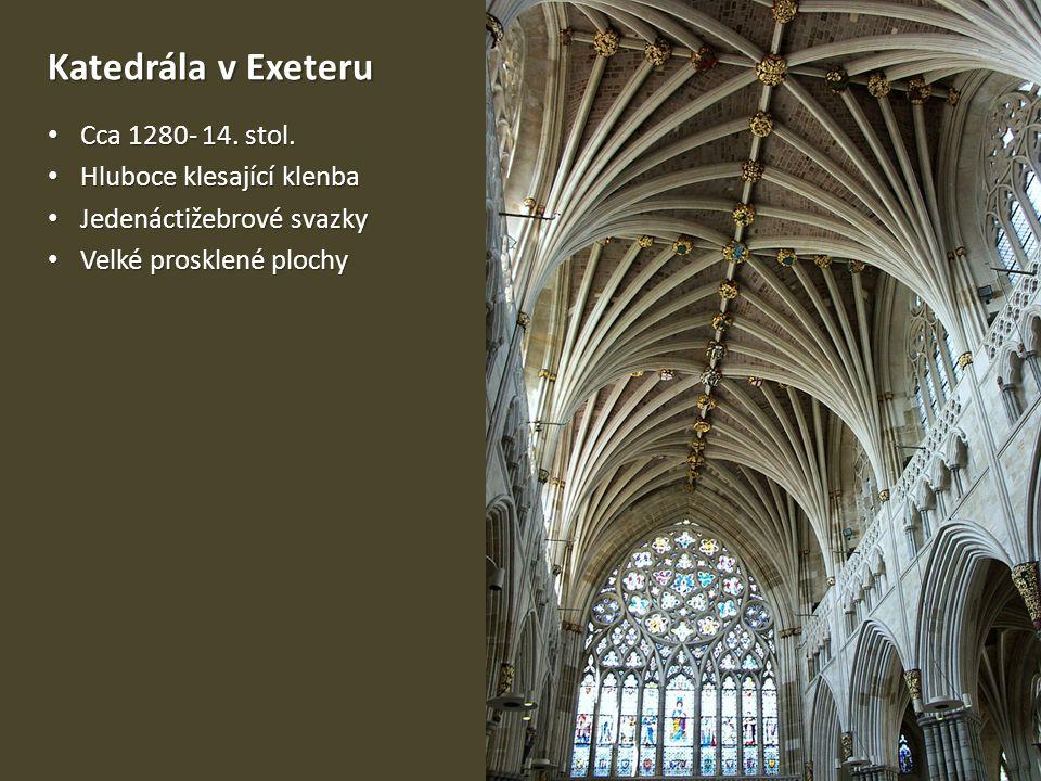 Katedrála v Exeteru Cca 1280- 14. stol. Hluboce klesající klenba