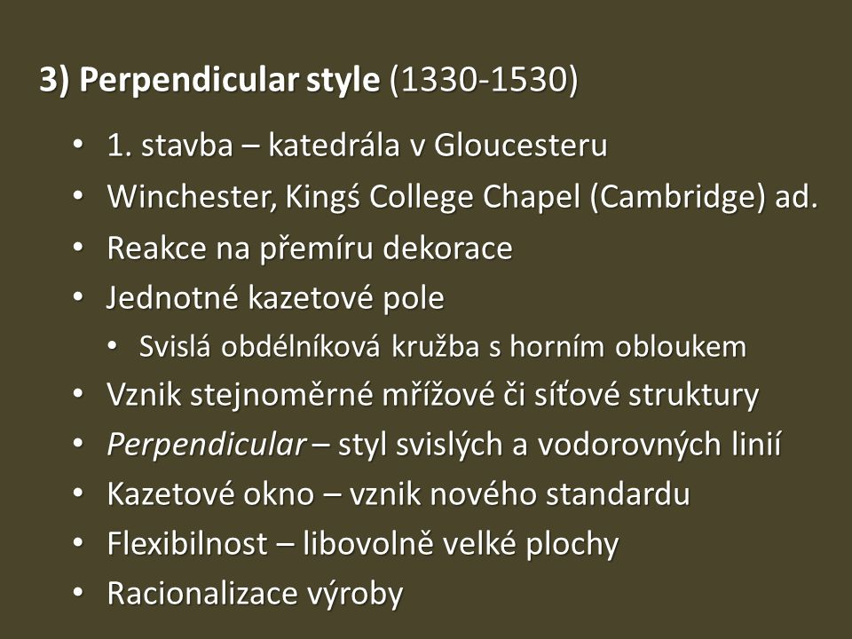 3) Perpendicular style (1330-1530)