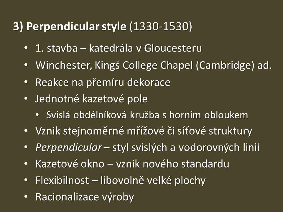 3) Perpendicular style (1330-1530)