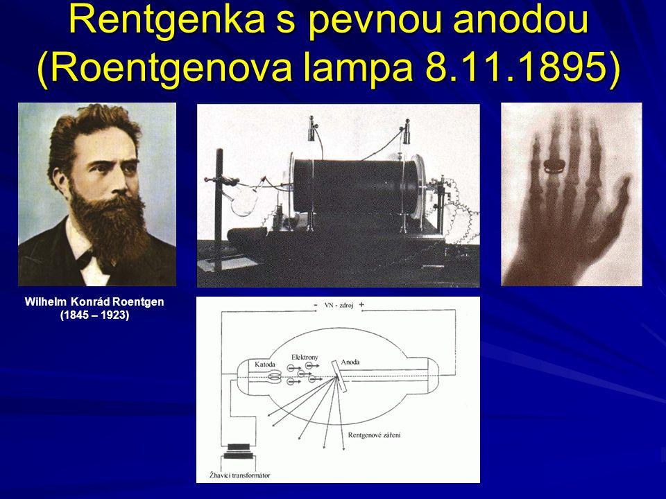 Rentgenka s pevnou anodou (Roentgenova lampa 8.11.1895)